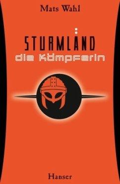 Die Kämpferin / Sturmland Bd.2 - Wahl, Mats
