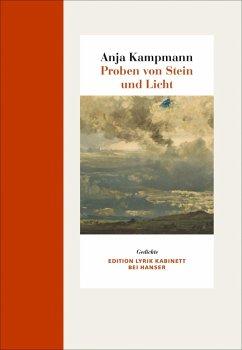 Proben von Stein und Licht - Kampmann, Anja