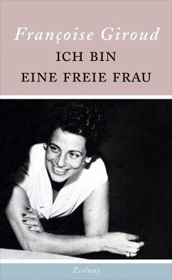 Ich bin eine freie Frau - Giroud, Françoise