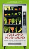 Vom Land in den Mund