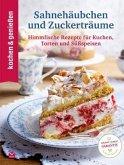 Kochen & Genießen Sahnehäubchen und Zuckerträume