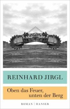 Oben das Feuer, unten der Berg - Jirgl, Reinhard