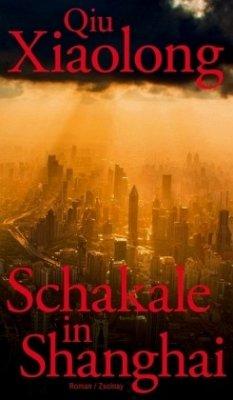 Schakale in Shanghai / Oberinspektor Chen Bd.8 - Qiu, Xiaolong