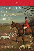 Foxhunting with Meadow Brook (eBook, ePUB)