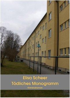 Tödliches Monogramm (eBook, ePUB) - Scheer, Elisa