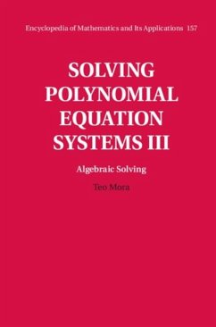 Solving Polynomial Equation Systems III: Volume 3, Algebraic Solving (eBook, PDF) - Mora, Teo