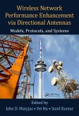 Wireless Network Performance Enhancement via Directional Antennas: Models, Protocols, and Systems (eBook, PDF)