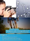 Knipsen oder Fotografieren   Folge 3 (eBook, ePUB)