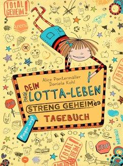 Dein Lotta-Leben. Streng geheimes Tagebuch - Pantermüller, Alice