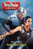 Kampf um Arkon / Perry Rhodan - Arkon Bd.12 (eBook, ePUB)