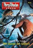 Die Stunde des Smilers / Perry Rhodan - Arkon Bd.8 (eBook, ePUB)