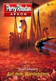 Auf dem Wandelstern / Perry Rhodan - Arkon Bd.11 (eBook, ePUB)