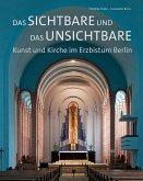 Das Sichtbare und das Unsichtbare - Kunst und Kirche im Erzbistum Berlin