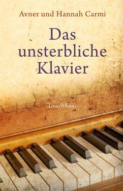 Das unsterbliche Klavier - Carmi, Avner; Carmi, Hannah