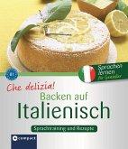 Che delizia! - Backen auf Italienisch