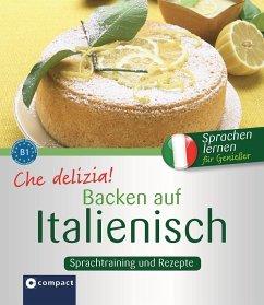 Che delizia! - Backen auf Italienisch - Spiti, Anna