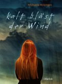 Kalt bläst der Wind