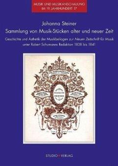 Sammlung von Musik-Stücken alter und neuer Zeit, 2 Teile - Steiner, Johanna