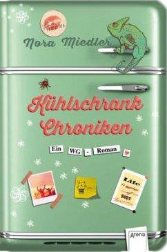 Kühlschrank-Chroniken - Miedler, Nora