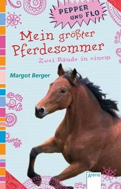 Mein größter Pferdesommer / Pepper und Flo Bd.1-2 - Berger, Margot