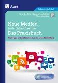 Neue Medien in der Sekundarstufe Das Praxisbuch