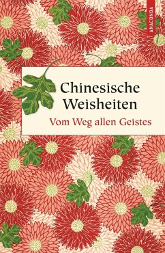 Chinesische Weisheiten - Vom Weg allen Geistes