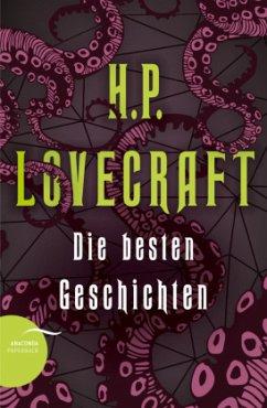 H. P. Lovecraft - Die besten Geschichten - Lovecraft, Howard Ph.