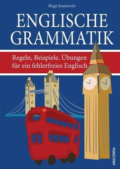 Englische Grammatik. Regeln, Beispiele, Übungen für ein fehlerfreies Englisch - Kasimirski, Birgit