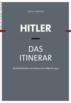 Hitler - Das Itinerar. 4 Bände - Sandner, Harald
