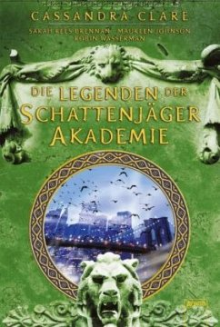 Legenden der Schattenjäger-Akademie Bd.1-10 - Clare, Cassandra