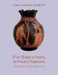D'un OEdipe à l'autre, de Freud à Sophocle (eBook, ePUB) - Schotte, Jean Claude