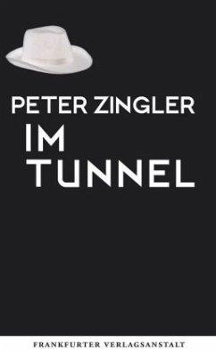 Im Tunnel (Mängelexemplar) - Zingler, Peter