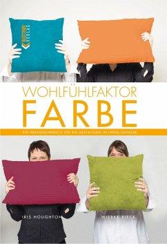 Wohlfühlfaktor Farbe (eBook, PDF) - Houghton, Iris; Rieck, Wiebke