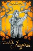 Die 13. Jungfrau (eBook, ePUB)