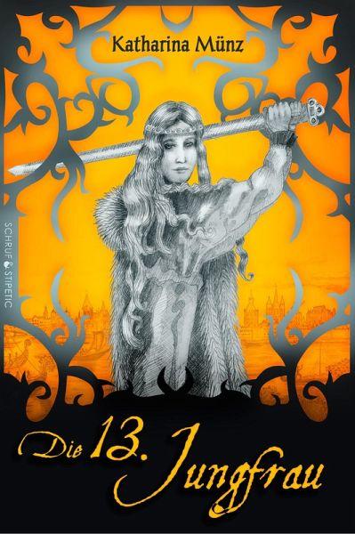 Die 13. Jungfrau (eBook, ePUB) - Münz, Katharina