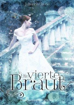 Die vierte Braut (eBook, ePUB) - Grohe, Julianna