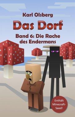 Die Rache des Endermans / Das Dorf Bd.6 (eBook, ePUB) - Olsberg, Karl