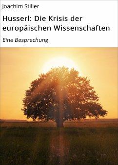 Husserl: Die Krisis der europäischen Wissenschaften (eBook, ePUB) - Stiller, Joachim
