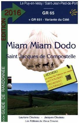 Miam miam dodo gr65 2016 von lauriane clouteau jacques - Saint jean pied de port saint jacques de compostelle distance ...