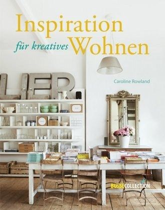 inspiration f r kreatives wohnen von caroline rowland buch. Black Bedroom Furniture Sets. Home Design Ideas
