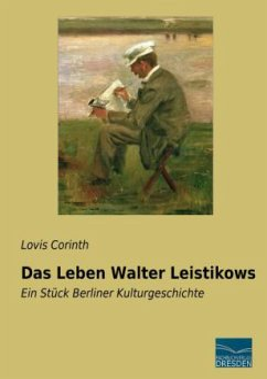 Das Leben Walter Leistikows - Corinth, Lovis
