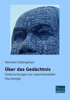 Über das Gedächtnis - Ebbinghaus, Hermann
