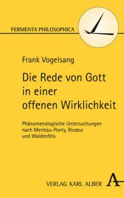 Die Rede von Gott in einer offenen Wirklichkeit - Vogelsang, Frank