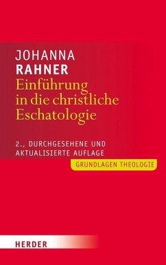 Einführung in die christliche Eschatologie - Rahner, Johanna