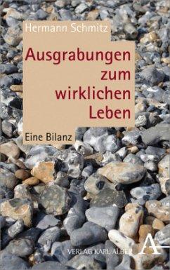 Ausgrabungen zum wirklichen Leben - Schmitz, Hermann
