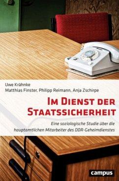 Im Dienst der Staatssicherheit - Krähnke, Uwe; Zschirpe, Anja; Finster, Matthias; Reimann, Philipp