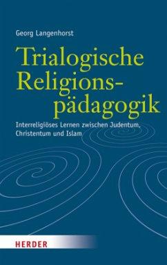 Trialogische Religionspädagogik - Langenhorst, Georg