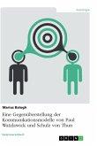 Eine Gegenüberstellung der Kommunikationsmodelle von Paul Watzlawick und Schulz von Thun