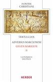 Tertullian, Adversus Marcionem - Gegen Markion