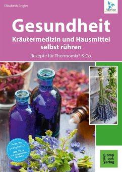 Gesundheit aus dem Thermomix® - Engler, Elisabeth